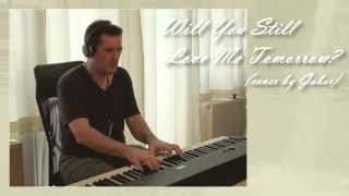 Will You Still Love Me Tomorrow (piano cover by Gábor)