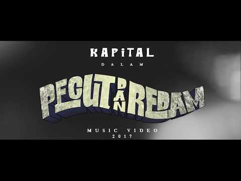 KAPITAL - Pecut dan Redam ( OFFICIAL VIDEO )