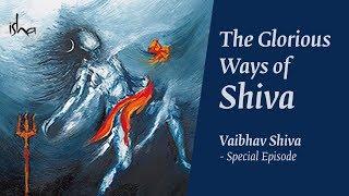 Special Episode   Vaibhav Shiva – The Glorious Ways of Shiva