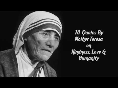 10 Quotes By Mother Teresa On Kindness Love Humanity Youtube