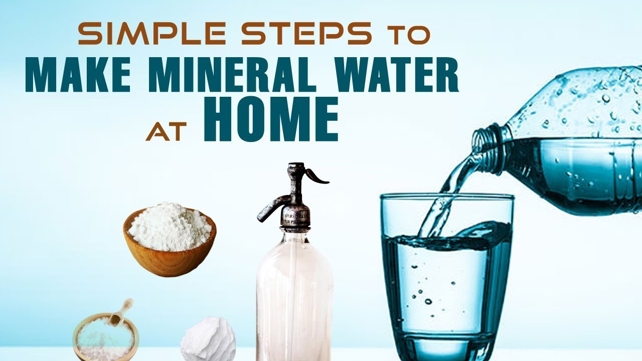 How To Make Mineral Water At Home