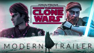 Star Wars: The Clone Wars Series - MODERN TRAILER (2020)