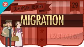Migration: Crash Course European History #29