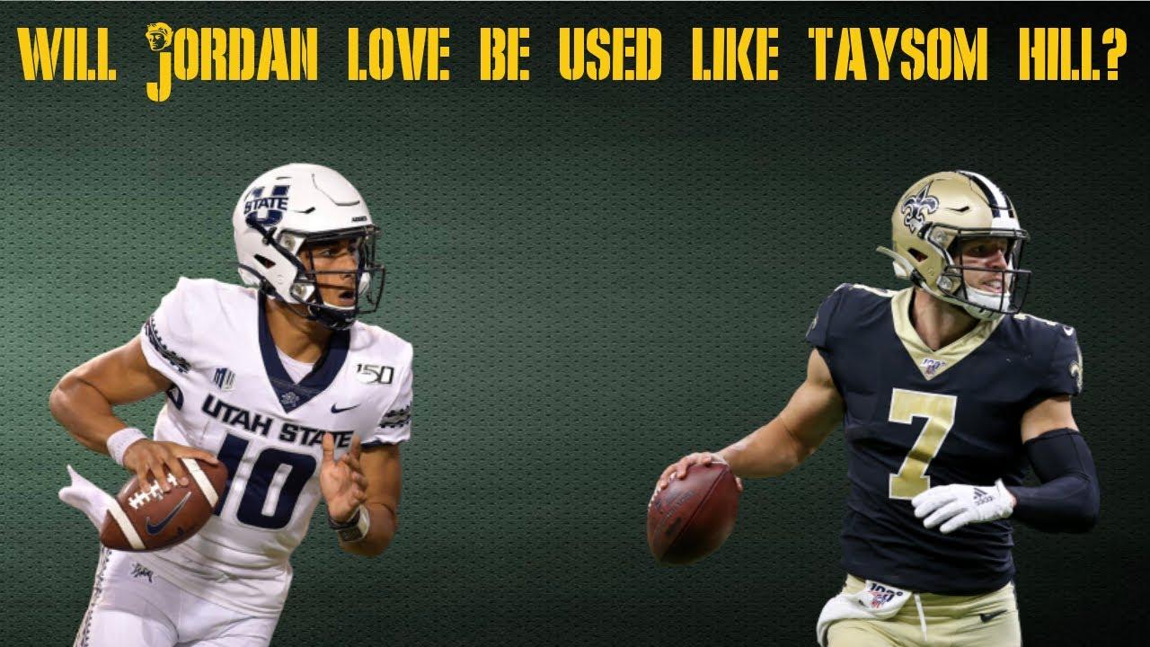 Will Jordan Love Be Used Like Taysom Hill?