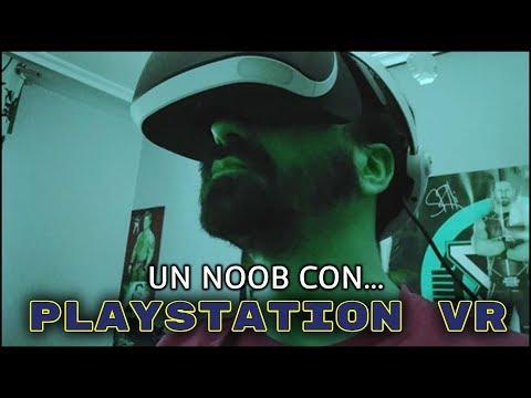 UN NOOB CON... PlayStation VR
