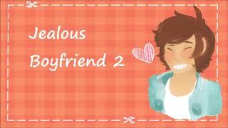 [M4F] Jealous Boyfriend 2