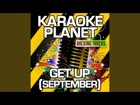 Get Up (September) (Karaoke Version with Background Vocals) (Originally Performed By Foundation...