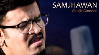 Samjhawan | Abhijit Ghoshal