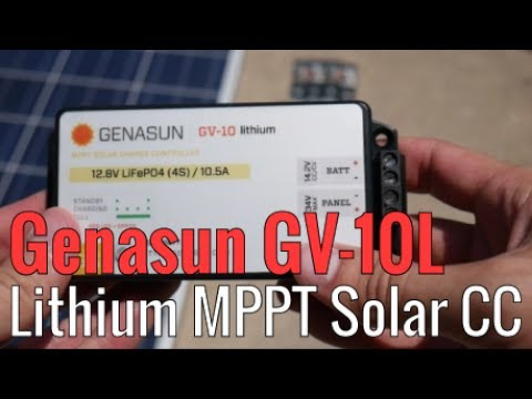 Here At Last! - A Lithium Charge Controller (Genasun GV-10L Lithium Iron Phosphate MPPT Solar CC)