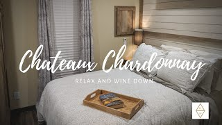 Relax And Wine Down In Chateaux Chardonnay