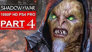 SHADOW OF WAR Gameplay Walkthrough Part 4 [1080p HD PS4 PRO] - No Commentary (FULL GAME)