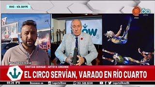El Circo Servian, varado en Río Cuarto