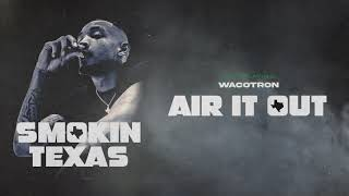Wacotron - Air It Out (audio oficial)