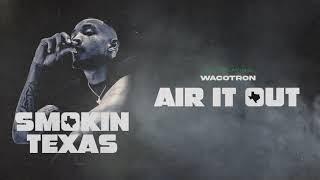 Wacotron - Air It Out (الصوت الرسمي)