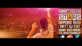 Ummet Ozcan ft. Katt Niall - Stars (Diamond Rush & Matt W Edit)**FREE DOWNLOAD**