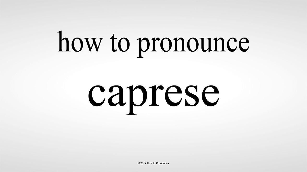 How to Pronounce caprese