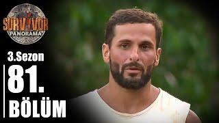 Survivor Panorama 3. Sezon | 81. Bölüm