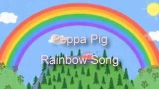 [HD] ♥ Peppa Pig The Rainbow Song with Lyric ♥ Nursery Rhymes