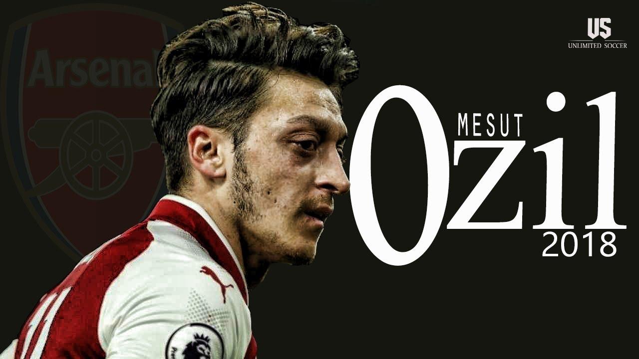 Mesut Zil Insane Skills Goals Assists Passes 2018