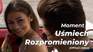 MOMENT - Uśmiech Rozpromieniony ( Official video ) 2018