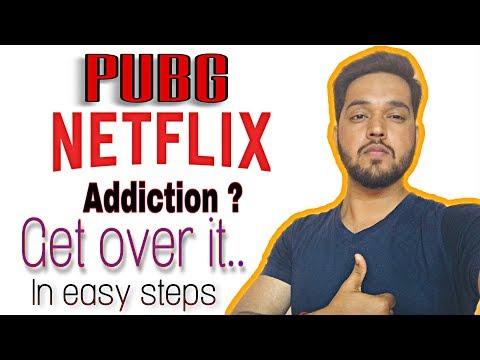 how-to-overcome-pubg-|-netflix-addiction