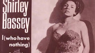 Shirley Bassey - I Who Have Nothing - (1963 Recording)