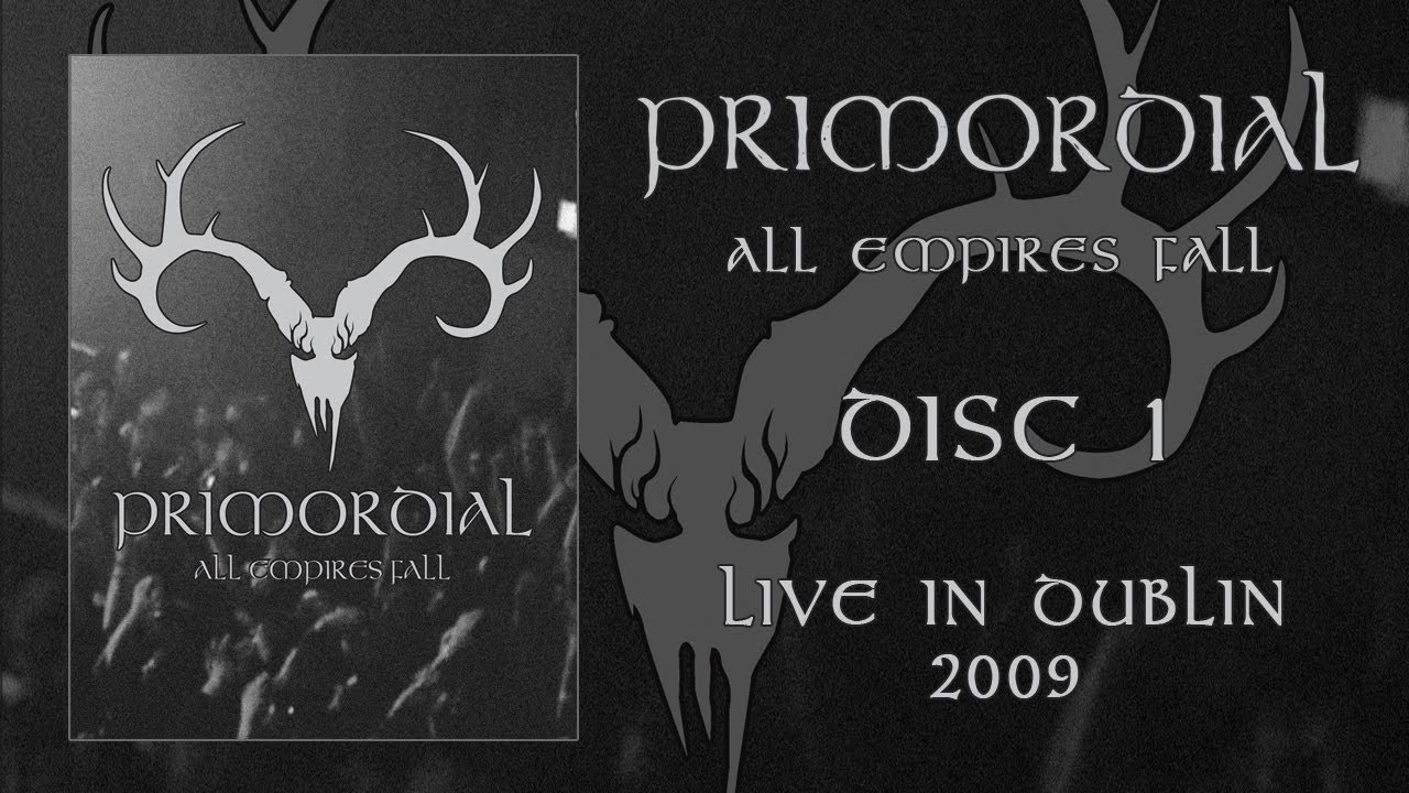 "Primordial ""All Empires Fall"" DVD 1 — Dublin 2009 (OFFICIAL)"