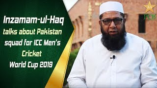 Inzamam-ul-Haq talks about Pakistan squad for ICC Men's Cricket World Cup 2019 | PCB