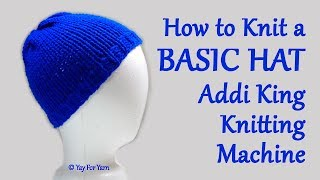 How to Knit a Basic Hat on your Addi King Knitting Machine  Yay For Yarn