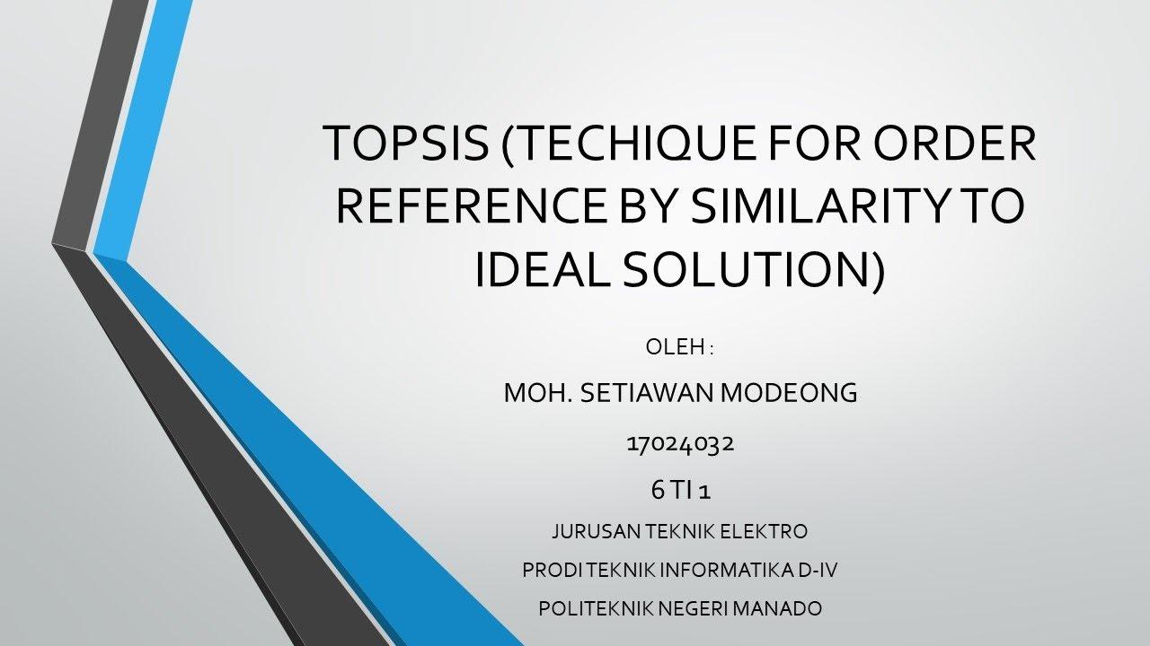 Sistem Pendukung Keputusan : Metode TOPSIS