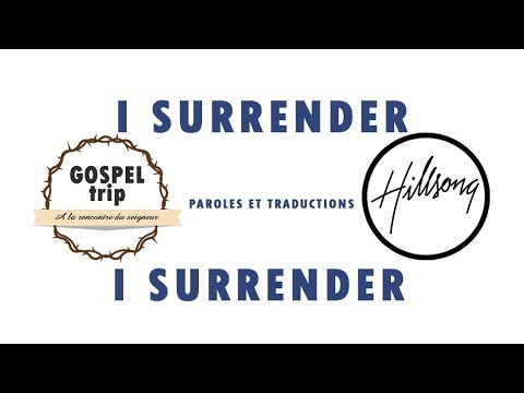 Hillsong Wroship - I surrender - Paroles et Traduction