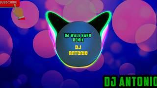DJ Wale Babu Remix | DJ Antonio