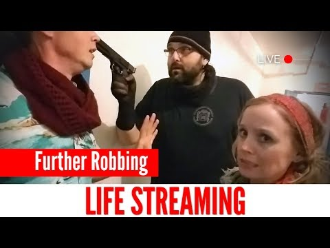 LIFE STREAMING #9: Further Robbing