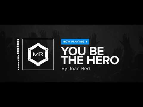 Joan Red - You Be The Hero [HD]