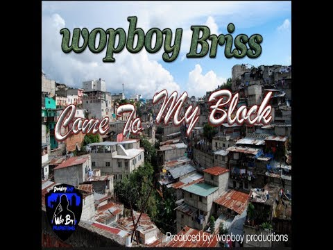 wopboy  briss - come to my block - Bajen Pa' Ca - Bryant Myers english version
