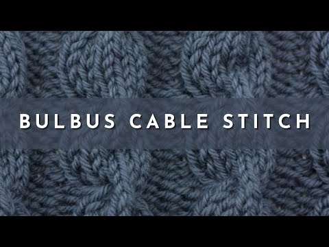 How to Knit the Bulbus Cable Stitch - YouTube