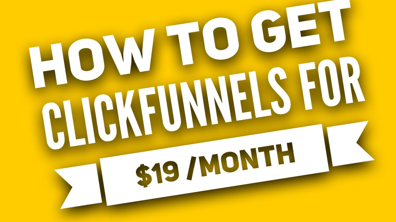 How To Get Clickfunnels For Only $19 per Month   clickfunnels discount