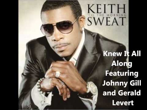 Keith Sweat - 'Til The Morning - Knew It All Along Feat. Gill & Levert (In Stores 11.8.11)