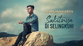 SAKITNYA DI SELINGKUHI - Roby Januarta (Official Music Video)