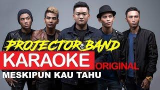 Projector Band - Meskipun Kau Tahu (ORIGINAL KARAOKE)