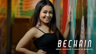 Bechain by Shaaka X Neha Kakkar | Prob. by Krypton Guys