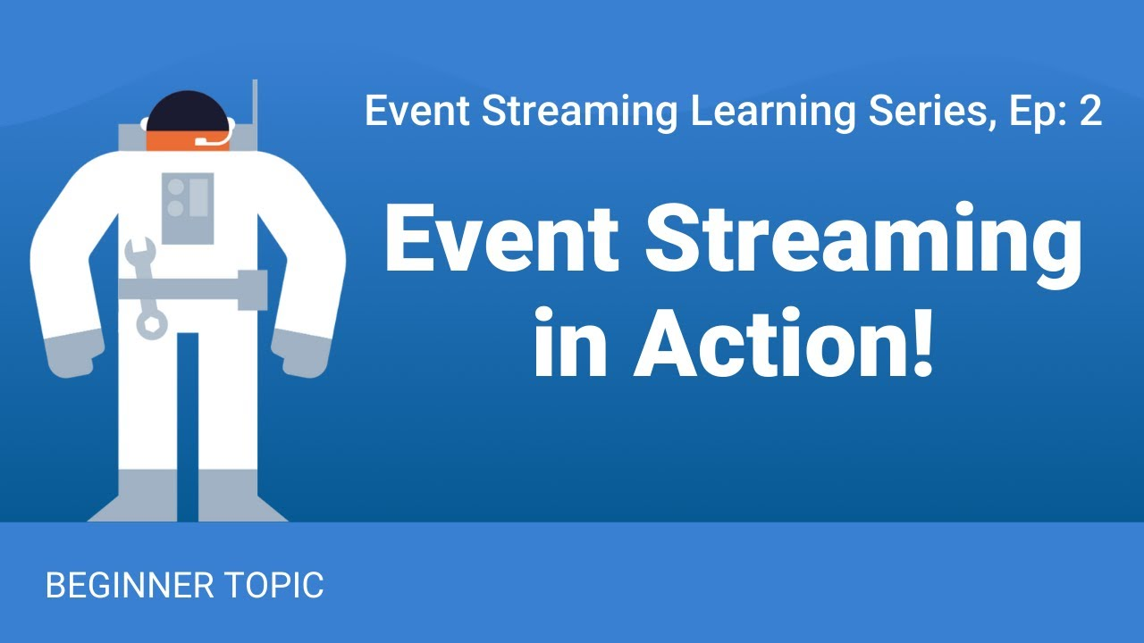 Introduction to Event Streaming! Episode 2