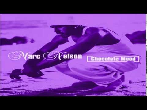 Marc Nelson - Chocolate Mood [Chopped &Screwed]