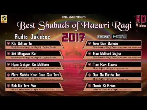 Non Stop Shabads Of Hazuri Ragi Darbar Sahib | Shabad Gurbani | Best Shabads Relexing   | HD | 2017