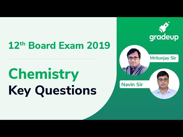 Most Important Questions for CBSE Class 12th Chemistry 2019
