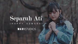 Download Mp3 Happy Asmara - Separuh Ati