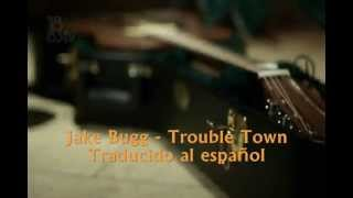 Jake Bugg- Trouble Town (Traducido)