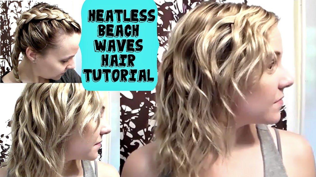 Heat Less Beach Waves Hair Tutorial How To Braid