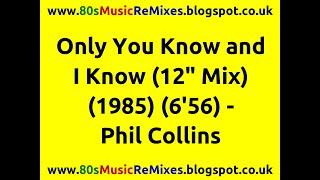 "Only You Know and I Know (12"" Mix) - Phil Collins 