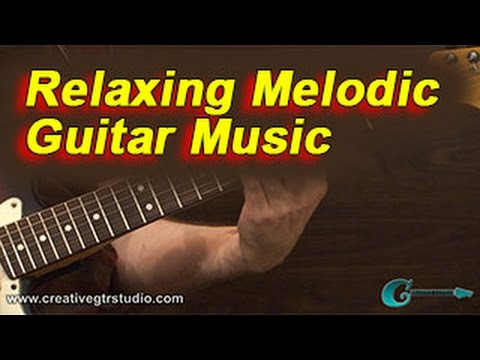 SONGWRITING: Relaxing Melodic Guitar Music